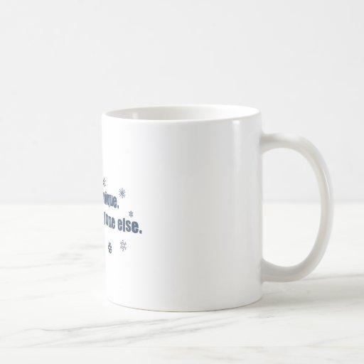 You Are Unique Just Like Everyone Else Mug