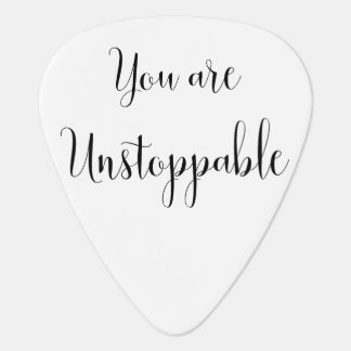 You are Unstoppable, Inspiring Message Plectrum
