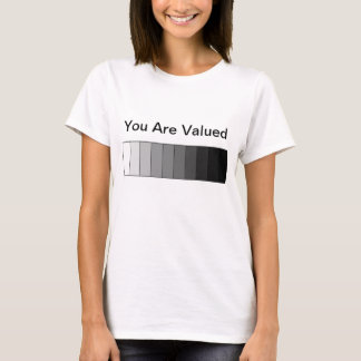 You Are Valued T-Shirt