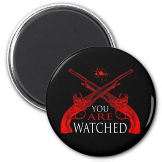 You Are Watched 6 Cm Round Magnet