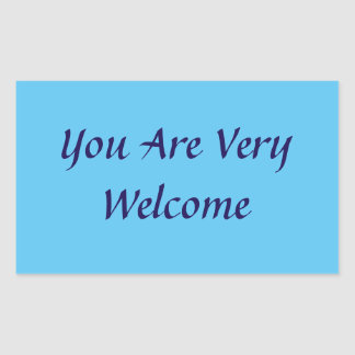 You Are Welcome Sticker