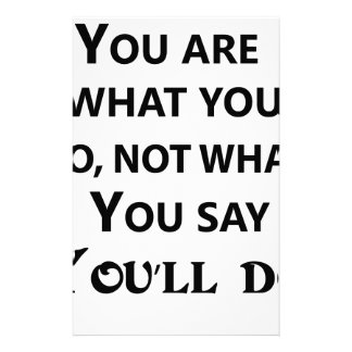 you are what you do not what you say stationery