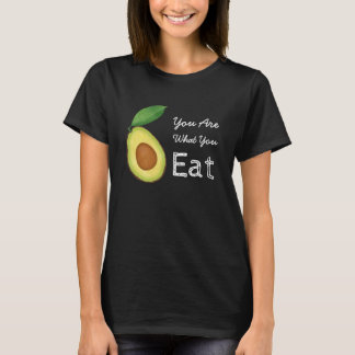 You Are What You Eat Avocado T-Shirt