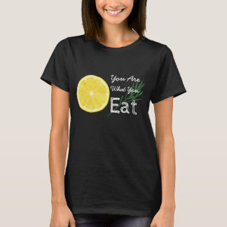 You Are What You Eat Lemon T-Shirt