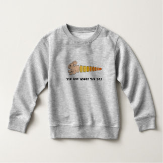 You are what you eat sweatshirt