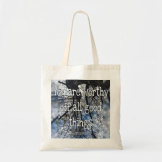 You are worthy of all good things budget tote bag