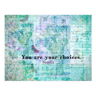 You are your choices SENECA QUOTE Postcard