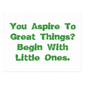 You Aspire To Great Things Postcard
