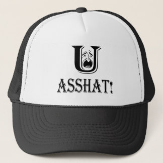 You Asshat Trucker Hat