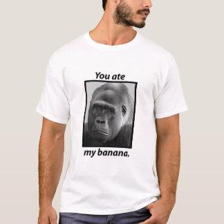 You ate my banana T-Shirt