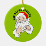 You Ate My Cookie - Santa Claus Ornament