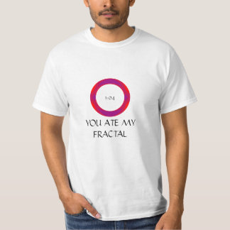 YOU ATE MY FRACTAL T-Shirt