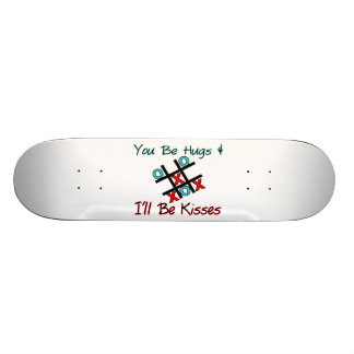 You Be Hugs I'll Be Kisses Custom Skate Board