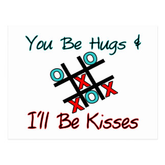 You Be Hugs I'll Be Kisses Postcard