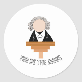 You Be The Judge Round Sticker