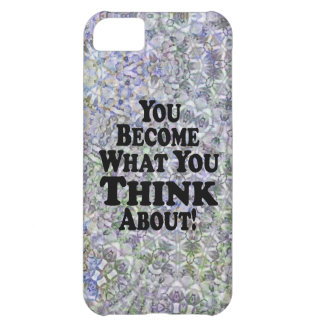 You Become What You Think About - Muli-Products iPhone 5C Case