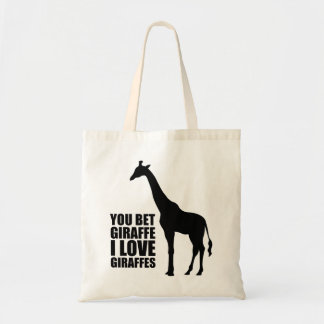You Bet Giraffe I Love Giraffes Tote Bag