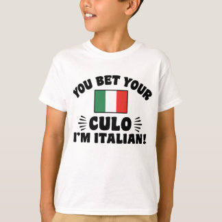 You Bet You Culo I'm Italian T-Shirt