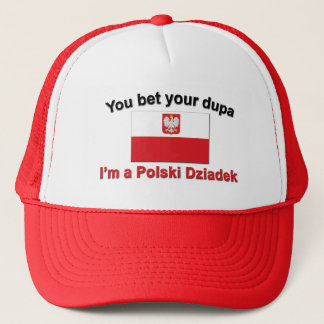 You bet your dupa I'm a Polski Dziadek Trucker Hat