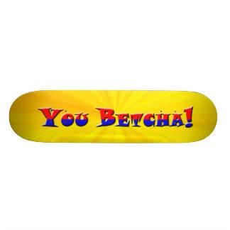 You Betcha! 18.1 Cm Old School Skateboard Deck