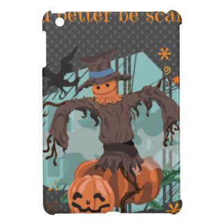 You Better Be Scared Halloween Case For The iPad Mini