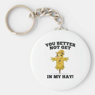 You Better Not Get In My Hay Key Ring