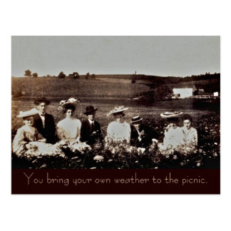 You bring your own weather to the picnic. postcard