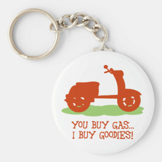 You Buy Gas, I Buy Goodies Key Ring