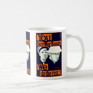 You Buy War Bonds ~ We Do the Rest Basic White Mug