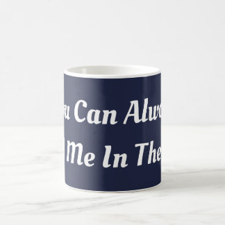 You Can Always Find Me In The Surf Mug