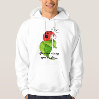 You can always spot a lady.... hoodie