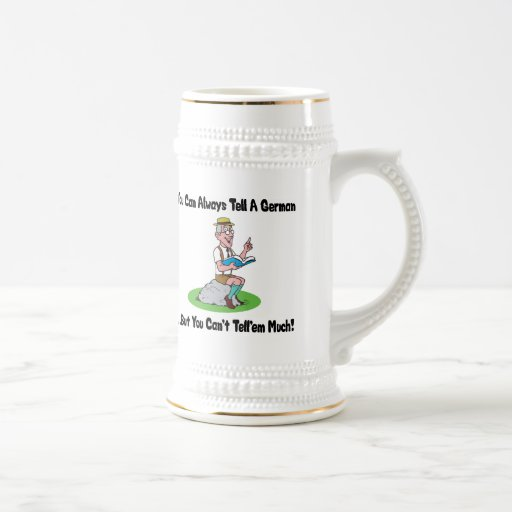You Can Always Tell A German ... But Not Much Mug