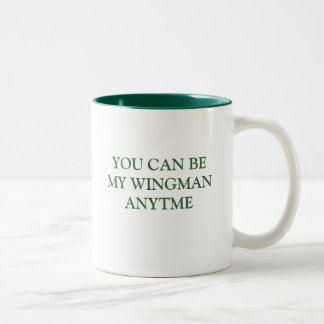 YOU CAN BE MY WINGMAN ANYTIME Two-Tone COFFEE MUG