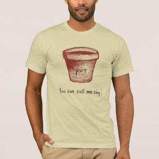 """You Can Call Me Clay."" - red pot Vedanta Tees"