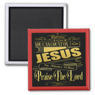 You Can Count On Jesus Square Magnet