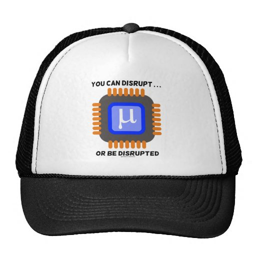 You Can Disrupt ... Or Be Disrupted Microprocessor Hat