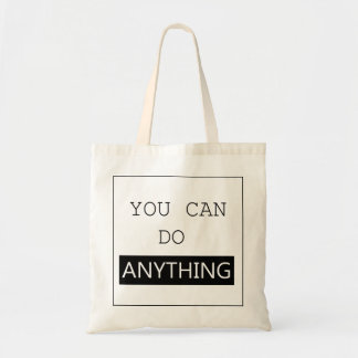 """""""You Can Do Anything"""" Bag"""