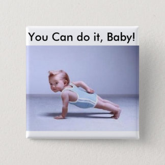 You Can do it, Baby! 15 Cm Square Badge
