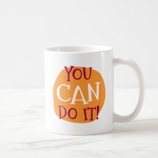 You Can Do It! Coffee Mug