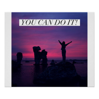 You can do it! - Motivational Poster