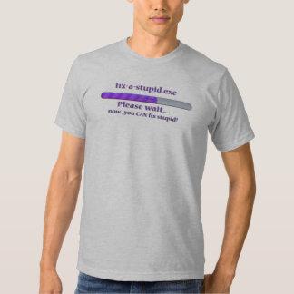 you CAN fix stupid Tshirts