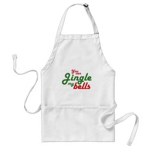 YOU CAN JINGLE MY BELLS -.png Apron