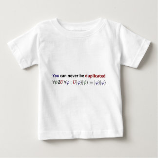 You can never be duplicated baby T-Shirt