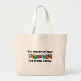 You can never have too many books t-shirts. large tote bag