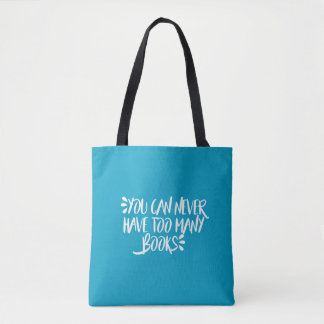 You Can Never Have Too Many Books Tote Bag