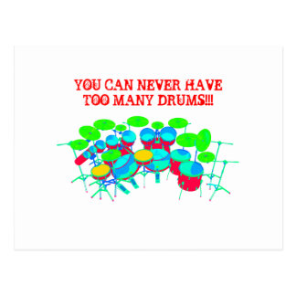 You Can Never Have Too Many Drums Postcard