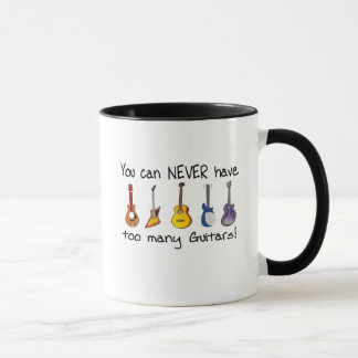 You can NEVER have too many guitars gifts Mug