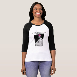 You can not knock a women off her throne... T-Shirt