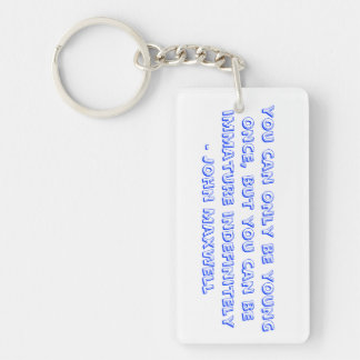 You can only be young once... Single-Sided rectangular acrylic key ring