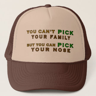 You Can Pick Your Nose Funny Trucker Trucker Hat